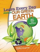 Learn Every Day about Our Green Earth 0 9780876591277 0876591276