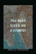 You Have Given Me a Country 1st Edition 9781932511826 1932511822
