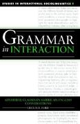 Grammar in Interaction 0 9780521023757 0521023750