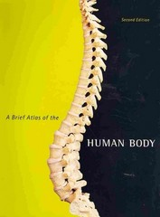A Brief Atlas of the Human Body 2nd Edition 9780321662613 032166261X