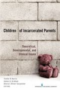 Children of Incarcerated Parents 1st Edition 9780826105141 0826105149