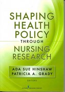 Shaping Health Policy Through Nursing Research 1st Edition 9780826110695 082611069X