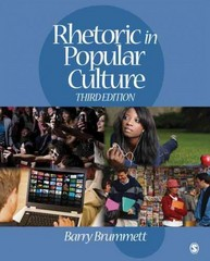 Rhetoric in Popular Culture 3rd edition 9781412975681 1412975689