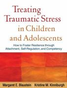 Treating Traumatic Stress in Children and Adolescents 1st edition 9781606236253 1606236253