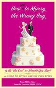 How Not to Marry the Wrong Guy 0 9780307718754 0307718751