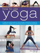 How to Use Yoga 1st Edition 9781844769131 1844769135