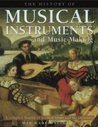 The History of Musical Instruments and Music-Making 0 9781844767533 1844767531