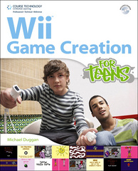 Wii Game Creation for Teens 1st edition 9781435455559 143545555X