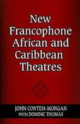 New Francophone African and Caribbean Theatres 0 9780253222268 0253222265