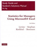 Student Study Guide & Solutions Manual for Statistics for Managers using MS Excel 6th edition 9780137035250 013703525X