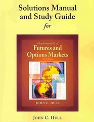 Student Solutions Manual and Study Guide for Fundamentals of Futures and Options Markets 7th edition 9780136102915 0136102913