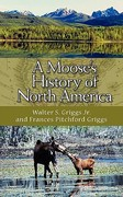 A Moose's History of North America 0 9781883911874 1883911877