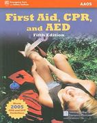 First Aid, CPR, And AED (Academic Version) 5th edition 9780763783303 0763783307