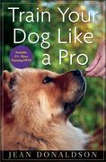 Train Your Dog Like a Pro 1st Edition 9780470616161 0470616164