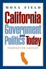 California Government and Politics Today 13th edition 9780205791460 0205791468