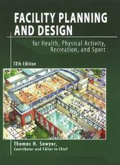 Facility Planning and Design for Health, Physical Activity, Recreation, and Sport 12th edition 9781571675439 1571675434