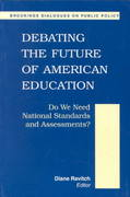 Debating the Future of American Education 0 9780815773535 0815773536