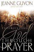 Experiencing God Through Prayer 1st Edition 9781603748162 1603748164