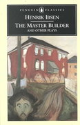 The Master Builder and Other Plays 0 9780140440539 0140440534