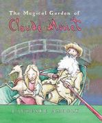 The Magical Garden of Claude Monet 1st edition 9780764155741 0764155741