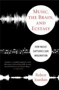 Music, the Brain, and Ecstasy 1st Edition 9780380782093 038078209X