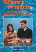 Science Projects About Solids, Liquids, and Gases 0 9780766011687 0766011682