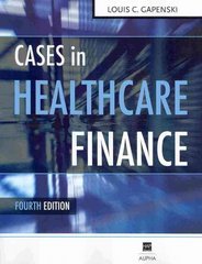 Cases in Healthcare Finance 4th edition 9781567933420 1567933424