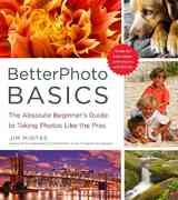BetterPhoto Basics 1st Edition 9780817405021 081740502X
