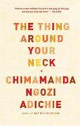 The Thing Around Your Neck 1st Edition 9780307455918 0307455912