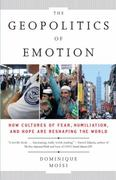 The Geopolitics of Emotion 1st edition 9780307387370 0307387372