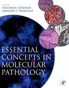 Essential Concepts in Molecular Pathology 1st edition 9780123744180 0123744180