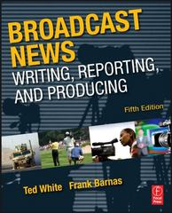 Broadcast News Writing, Reporting, and Producing 5th Edition 9780240811833 0240811836