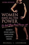 Women Have All the Power...Too Bad They Don't Know It 1st Edition 9780425234518 0425234517