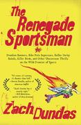 The Renegade Sportsman 1st edition 9781594484568 1594484562