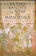 Monks, Bandits, Lovers, and Immortals 0 9781603842006 1603842004