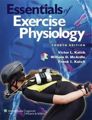 Essentials of Exercise Physiology 4th Edition 9781608312672 1608312674