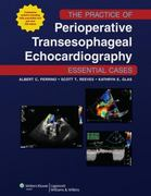 The Practice of Perioperative Transesophageal Echocardiography: Essential Cases 1st edition 9781605477169 1605477168