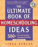 The Ultimate Book of Homeschooling Ideas 1st edition 9780761563600 0761563601