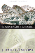Words/works of Jesus Christ 1st Edition 9780310309406 0310309409