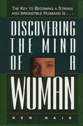 Discovering the Mind of a Woman 1st Edition 9780785278115 0785278117