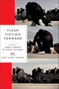 Flash Fiction Forward 1st Edition 9780393328028 0393328023