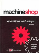 Machine Shop Operations and Setups 4th edition 9780826918420 0826918425