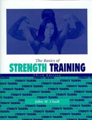 LSC CPSI (Texas A&M University) The Basics of Strength Training 3rd Edition 9780073536132 007353613X