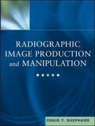 Radiographic Image Production and Manipulation 1st Edition 9780071375771 0071375775