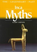 Inca Myths 1st Edition 9780292785328 0292785321