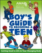 American Medical Association Boy's Guide to Becoming a Teen 1st edition 9780787983437 0787983438