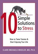 10 Simple Solutions to Stress 1st Edition 9781572244764 1572244763
