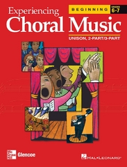 Experiencing Choral Music, Beginning Unison 2-Part/3-Part, Student Edition 1st edition 9780078611049 0078611040