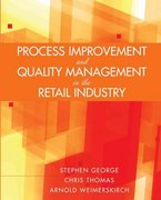 Process Improvement and Quality Management in the Retail Industry 1st edition 9780471723233 0471723231
