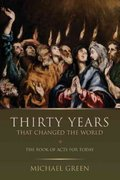 Thirty Years That Changed the World 1st Edition 9780802827661 0802827667